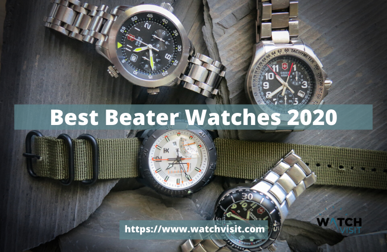 Best Beater Watches 2020