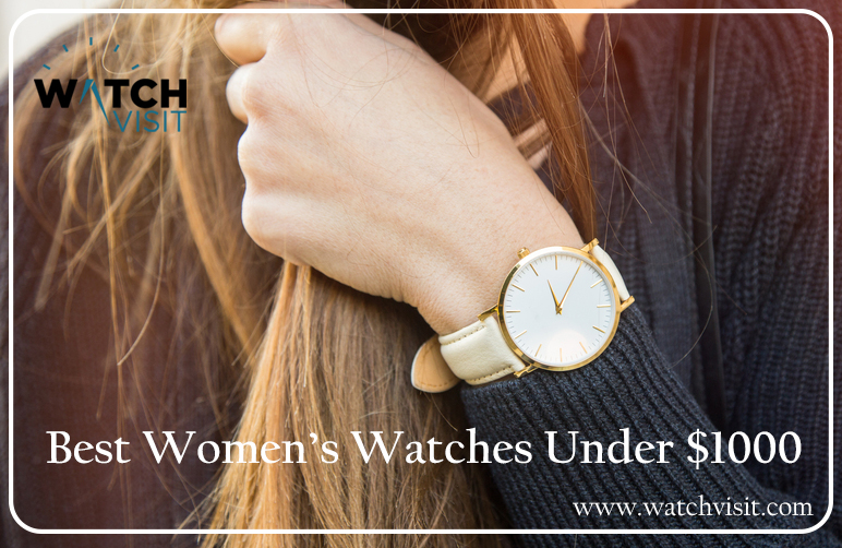 Best Women's Watches Under $1000