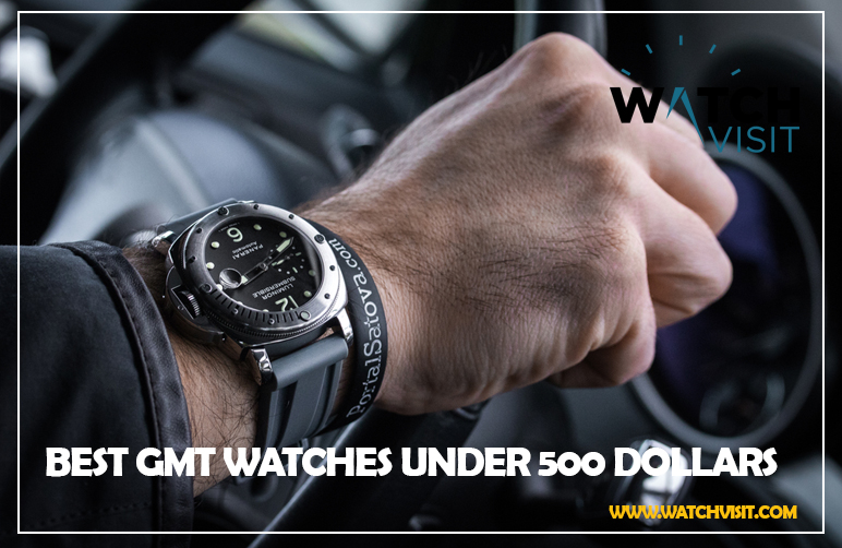 12 Best GMT Watches Under 500 Dollars