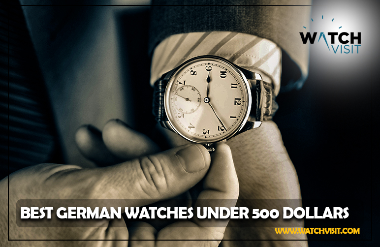 Best German Watches Under 500 Dollars