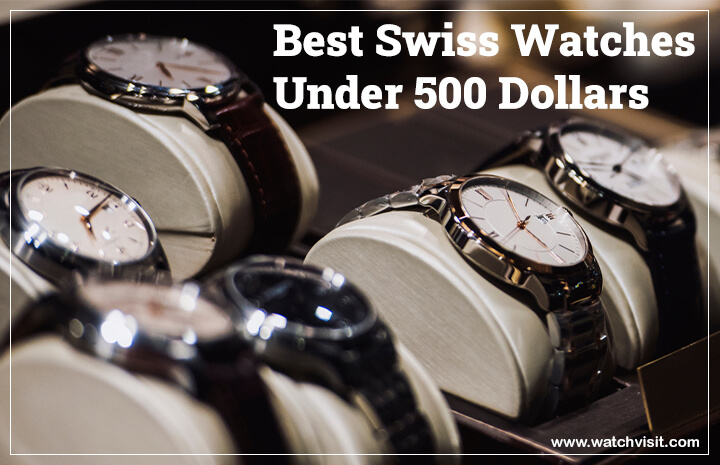Best Swiss Watches Under 500 Dollars