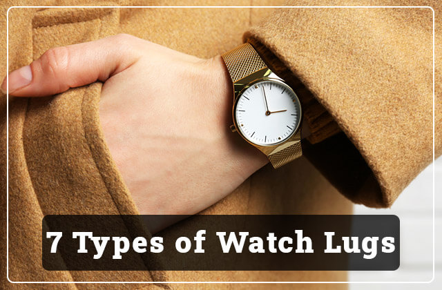 7 Types of Watch Lugs