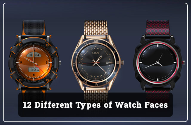 12 Different Types of Watch Faces