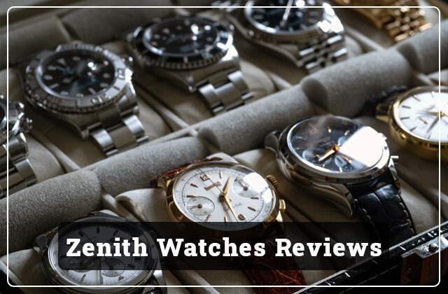 Zenith Watches Reviews